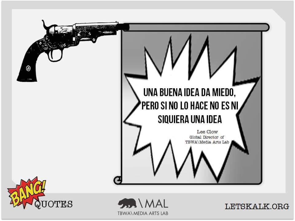 """#BangQuotes: """" Una buena idea da miedo, pero si no lo hace no es ni siquiera una idea"""" – Lee Clow"""