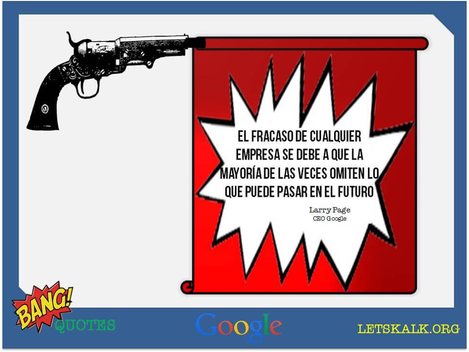 """#BangQuotes: """"El fracaso de cualquier empresa se debe a…"""" – Larry Page"""