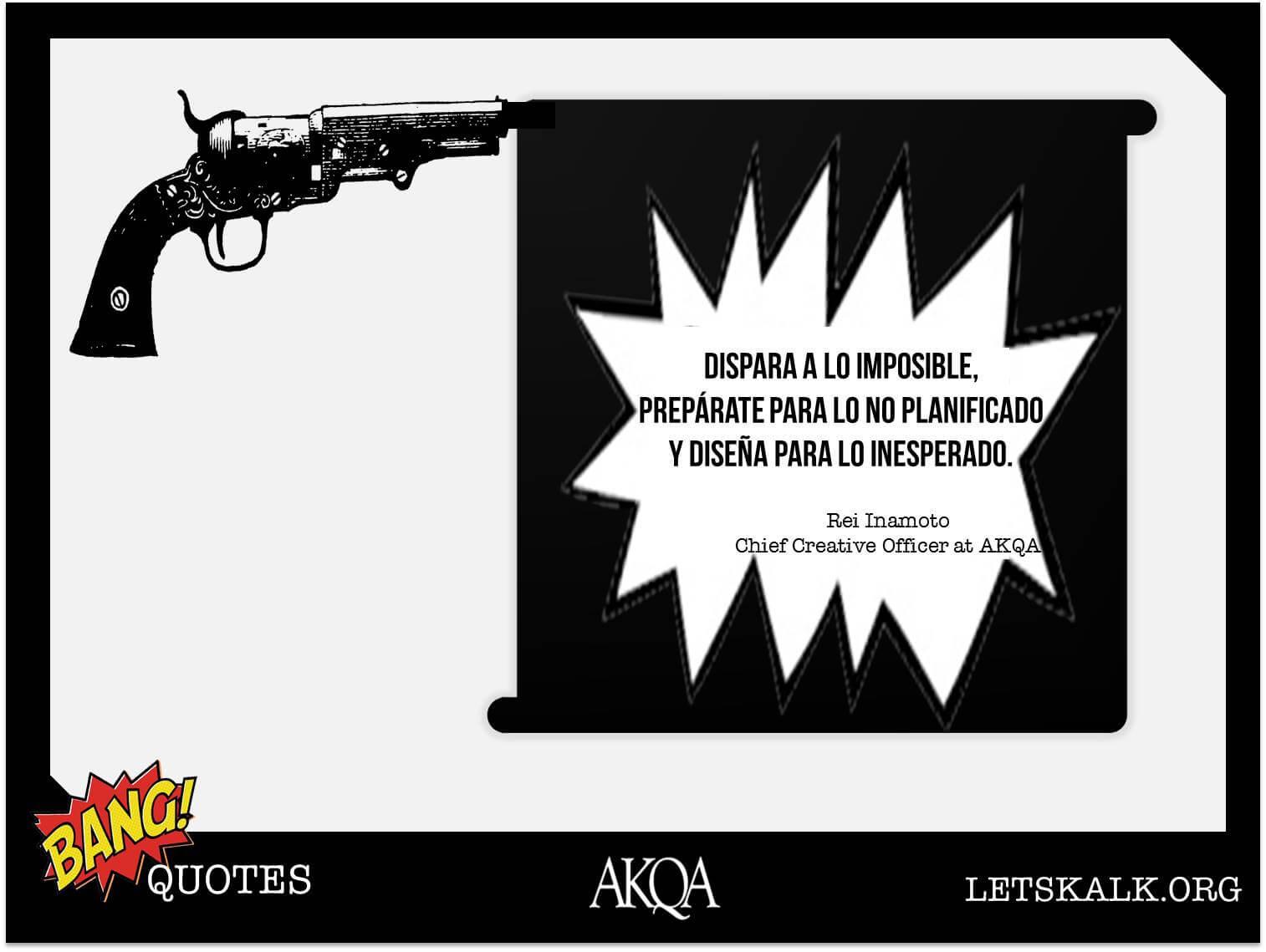 """#BangQuotes:""""Dispara a lo imposible, prepárate para lo no planificado y…"""""""