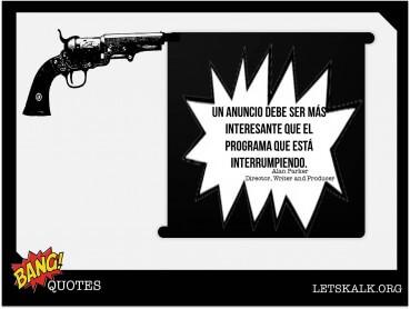"""#BangQuotes: """"Un anuncio debe ser más interesante que el programa que está interrumpiendo."""""""