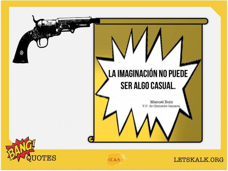 """#BangQuotes: """"La imaginación no puede ser algo casual."""""""