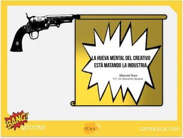 """#BangQuotes: """"La hueva mental del creativo está matando la industria."""""""