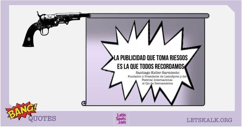 """#BangQuotes: """"La publicidad que toma riesgos es la que todos recordamos."""""""