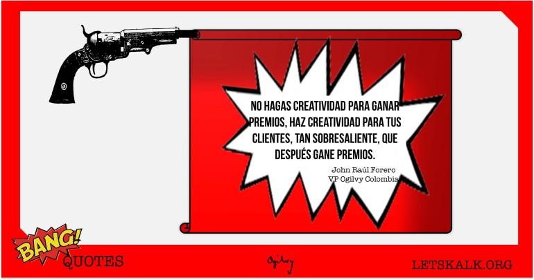 """#BangQuotes: """"No hagas creatividad para ganar premios, haz…"""