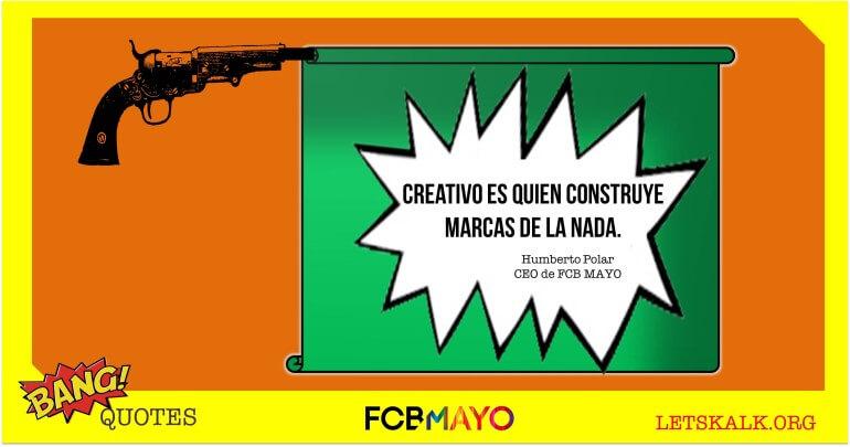 """#BangQuotes: """"Creativo es quien construye marcas de la nada."""""""