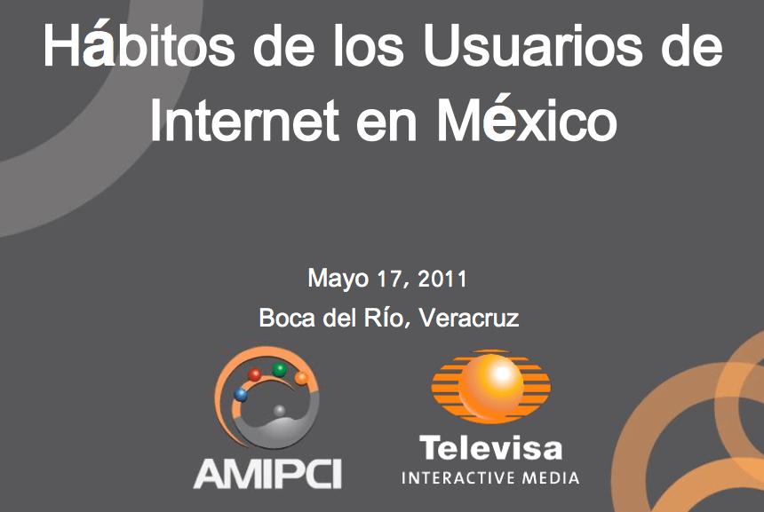 Datos duros: Estudio 2011 de Hábitos y Percepciones de los Mexicanos sobre Internet y Diversas Tecnologías Asociadas