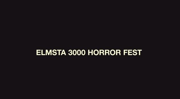 Elmsta 3000 Horror Fest