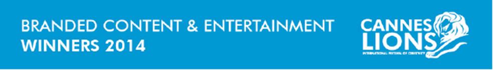 Lista de ganadores categoría: Branded Content & Entertainment Cannes Lions 2014.