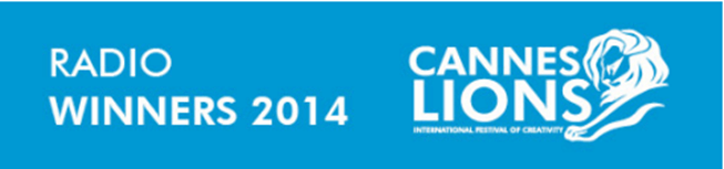 Lista de ganadores categoría: Radio Cannes Lions 2014.