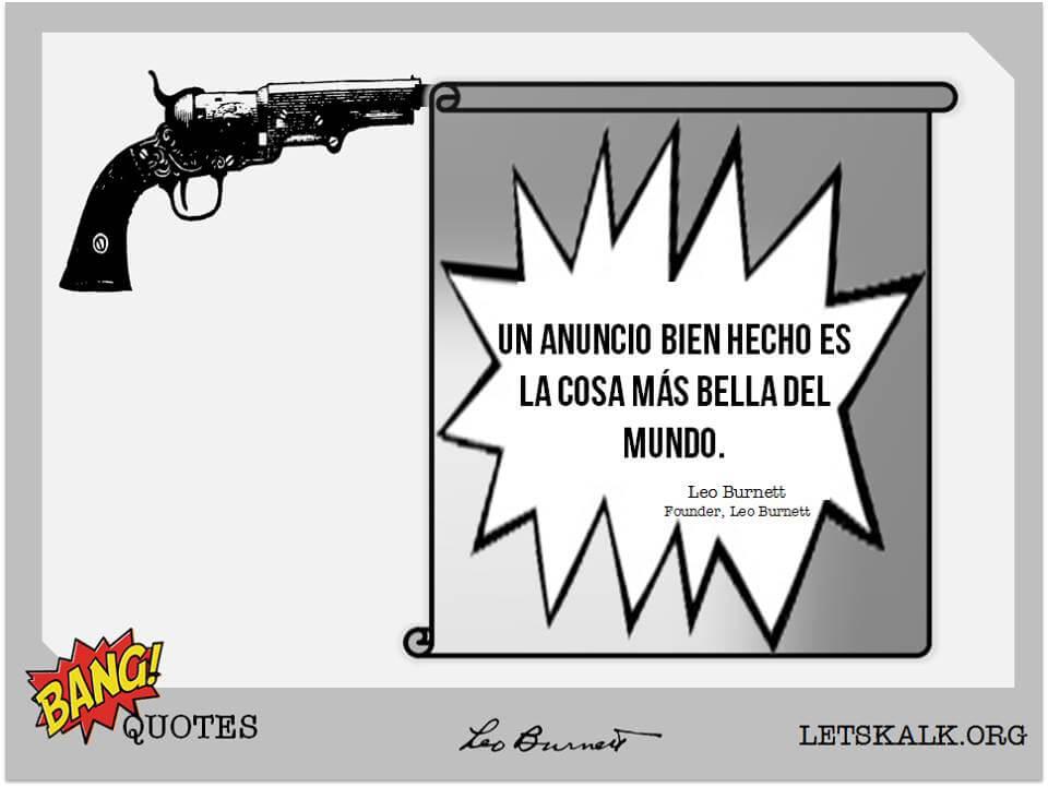 """#BangQuotes: """"Un anuncio bien hecho es la cosa más bella del mundo"""" – Leo Burnett"""