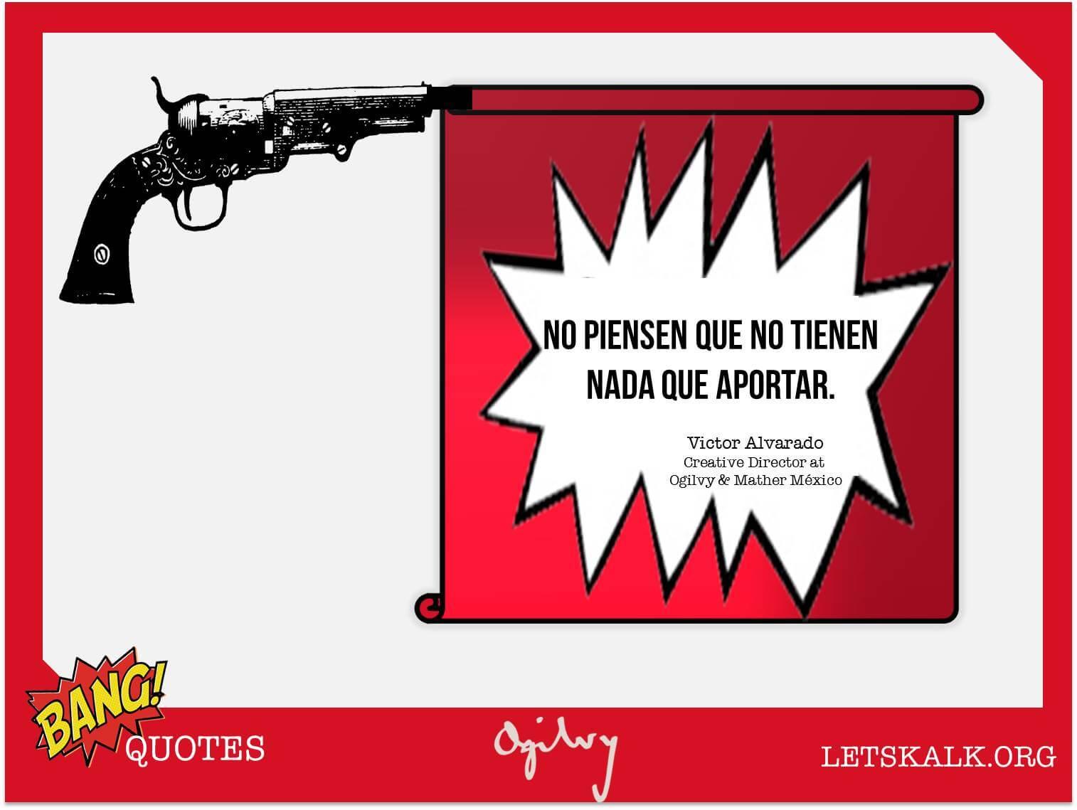 """#BangQuotes: """"No piensen que no tienen nada que aportar."""""""