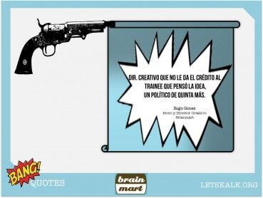"""#BangQuotes: """"Dir. Creativo que no le da el crédito al trainee que pensó la idea…"""""""