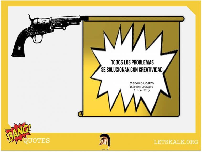"""#BangQuotes: """"Todos los problemas se solucionan con creatividad."""""""