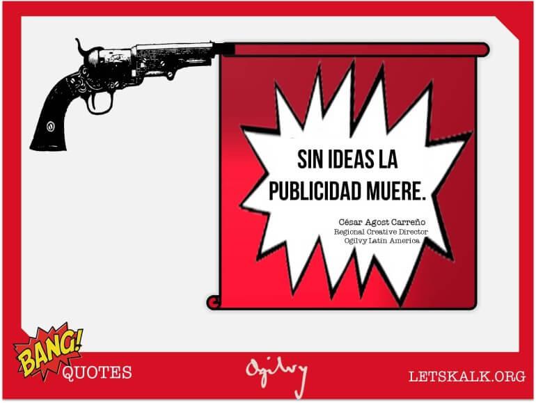 """#BangQuotes: """"Sin ideas la publicidad muere."""""""