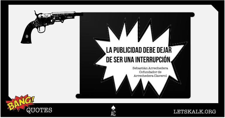 """#BangQuotes: """"La publicidad debe dejar de ser una interrupción."""""""